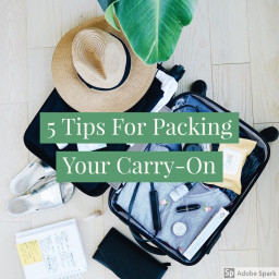 5 Tips For Packing Your Carry-On