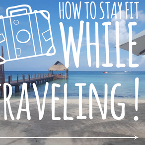 How To Stay Fit While Traveling!