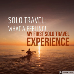 Solo Travel: What a Feeling!