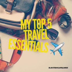 My Top 5 Travel Essentials