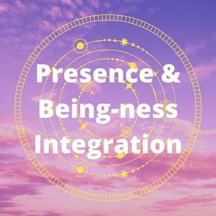 Presence & Being-ness Integration | 60min