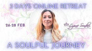 3 DAYS ONLINE RETREAT - A SOULFUL JOURNE