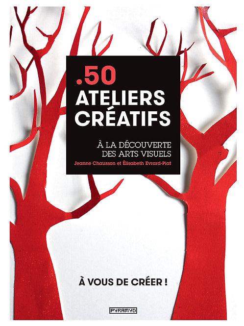 Livre 50 ateliers créatifs