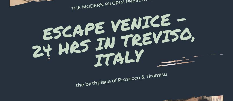 Escape Venice - 24 hours in TREVISO