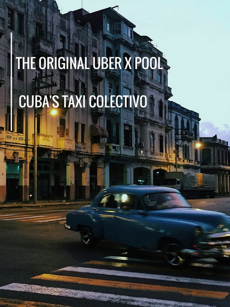 Cuba's Taxi Colectivo | The Original Uber Pool X