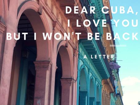 Dear Cuba, I love you but I won't be back