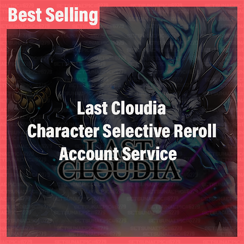 [Global] Last Cloudia Accounts Character Selective Starter