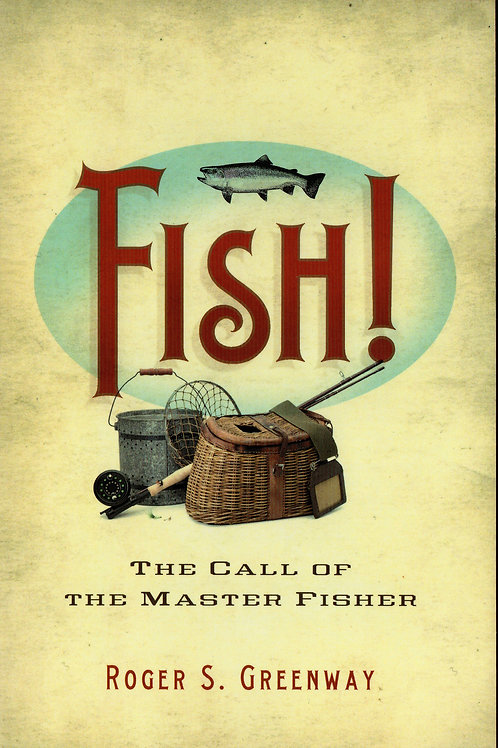 Fish! The Call of The Master Fisher