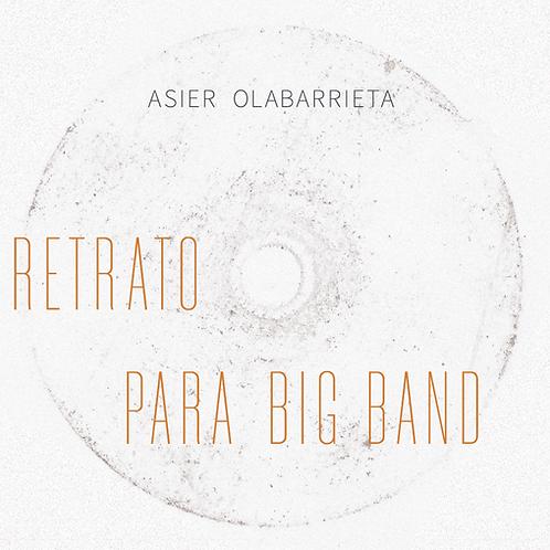 """Asier Olabarrieta """"Retrato para Big Band"""""""