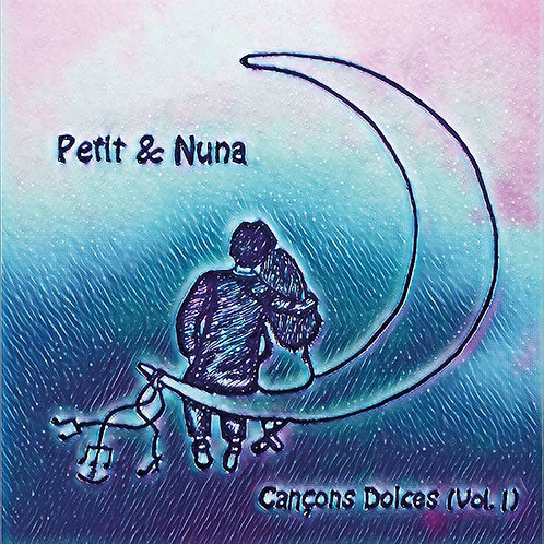 "Petit & Nuna ""Cançons dolces Vol.1"""