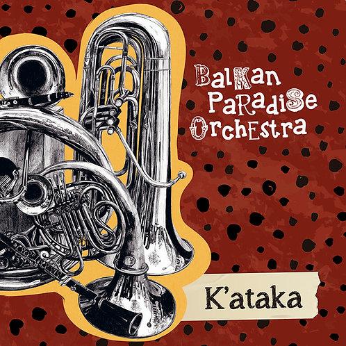 """Balkan Paradise Orchestra """"K'ataka"""""""