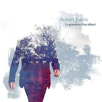"""Albert Jordà """"La grandesa d'un silenci"""""""