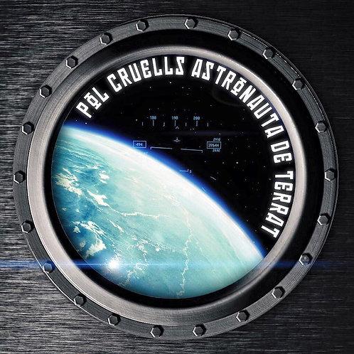 """Pol Cruells """"Astronauta de terrat"""""""