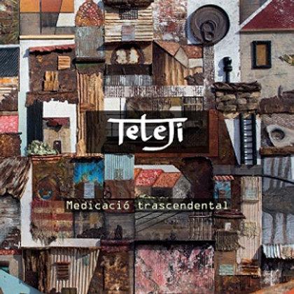 """Tete Ji """"Medicació transcendental"""""""