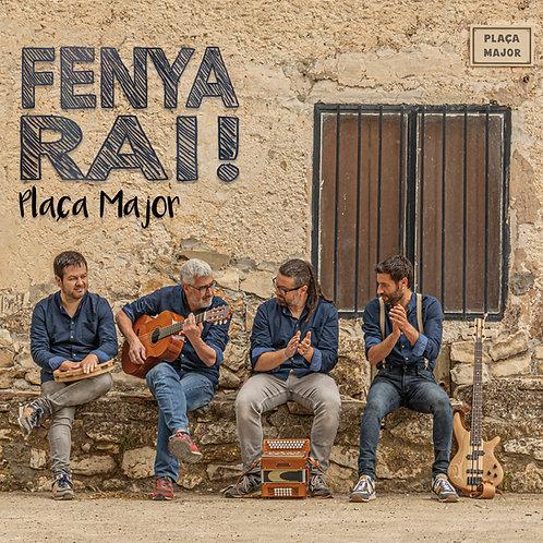 """Fenya Rai! """"Plaça Major"""""""