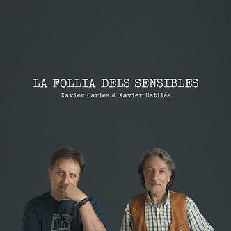 """Xavier Carles & Xavier Batllés """"La follia dels sensibles"""""""