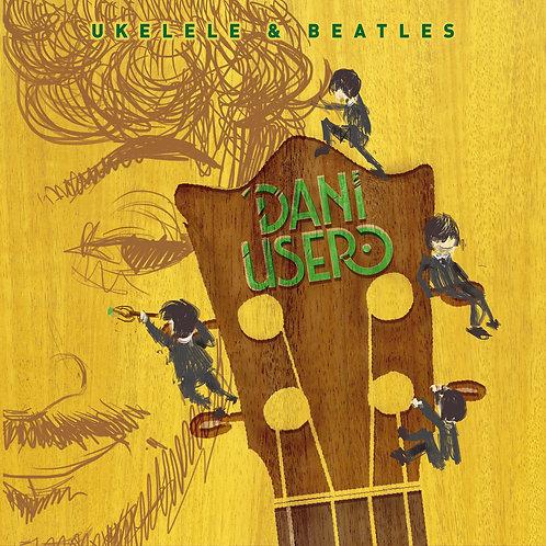 """Dani Usero """"Ukelele & Beatles"""" (EP)"""