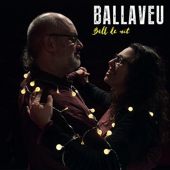 """Ballaveu """"Ball de nit"""""""