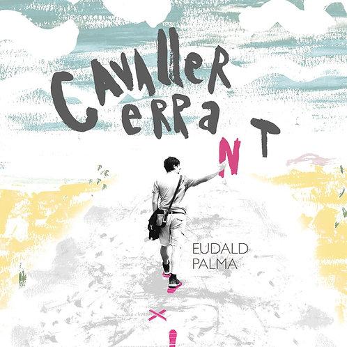 """Eudald Palma """"Cavaller erra(n)t"""" (EP)"""