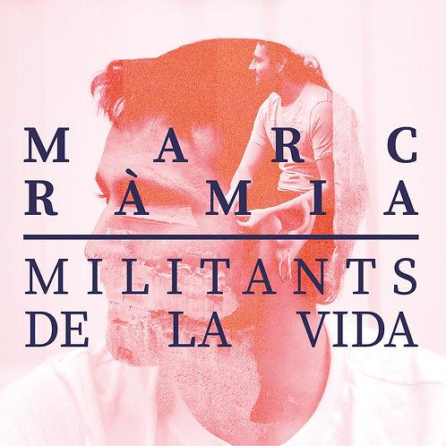 """Marc Ràmia """"Militants de la vida"""""""