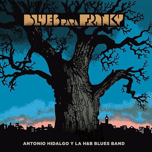 """Antonio Hidalgo """"Blues para Franky"""""""