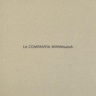 "LA COMPANYIA MINIMíssimA ""LA COMPANYIA MINIMíssimA"""