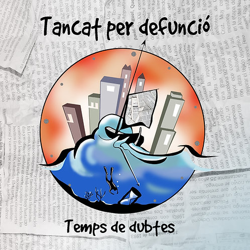 """Tancat per defunció """"Temps de dubtes"""" (CD)"""