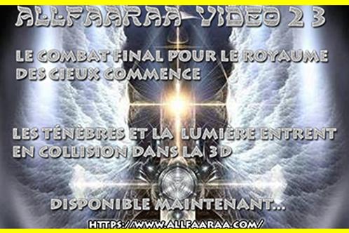 Vidéo#23 Le combat final pour le royaume des cieux commence