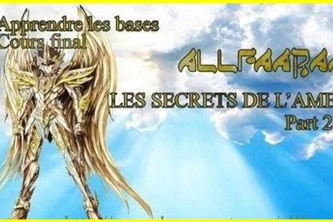 Vidéo#10 Les Secrets de l'Âme -  Partie 2