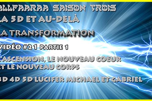 Vidéo#21 La Transformation Partie1