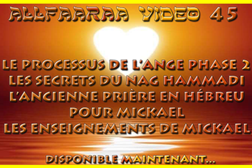 Vidéo#45 : Le processus de l'Ange phase 2