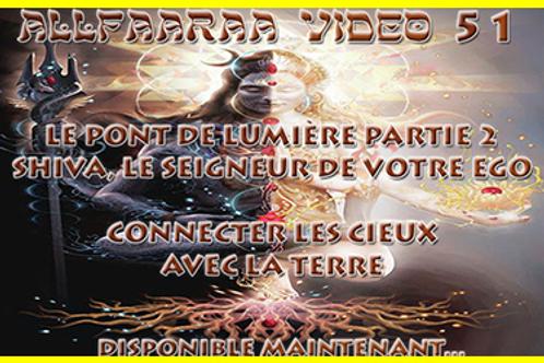 Vidéo#51 : Le Pont de Lumière partie 2