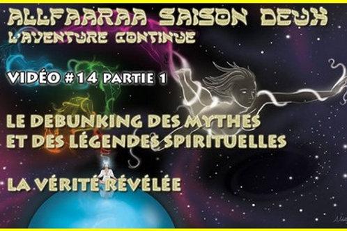 Vidéo#14 Debunking des Mythes Spirituels - Partie 1