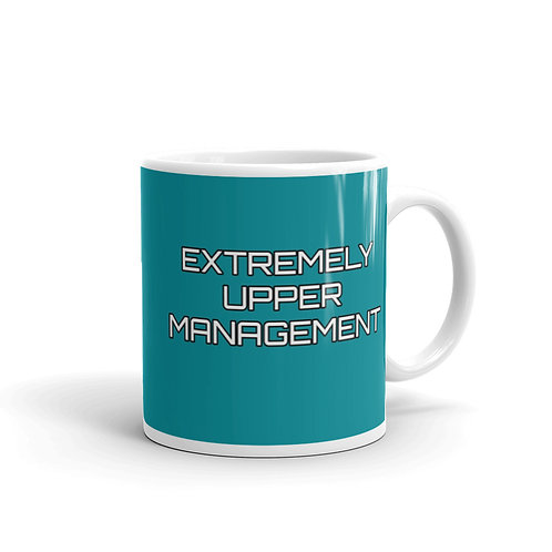 Extremely Upper Management Blue Mug
