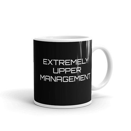 Extremely Upper Management  Black Mug