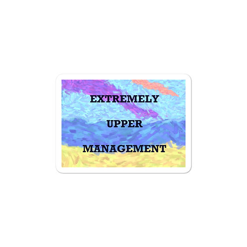 Extremely Upper Management Sticker
