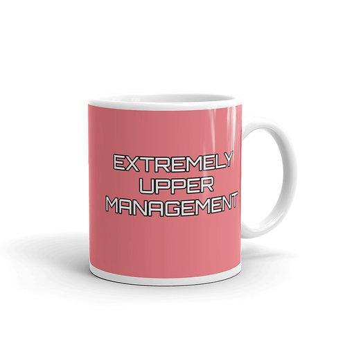 Extremely Upper Management Pink Mug