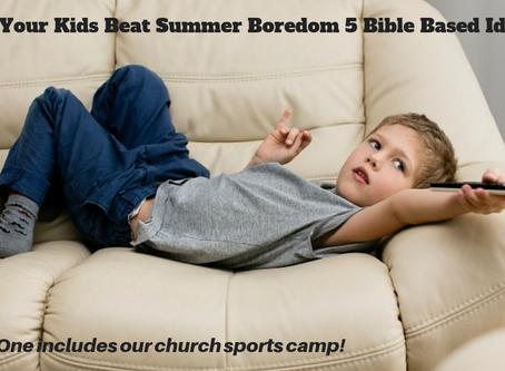 Help the Kids Beat Summer Boredom