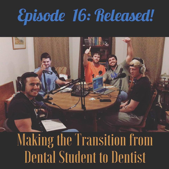 Episode #16: Making the Transition From Dental Student to Dentist