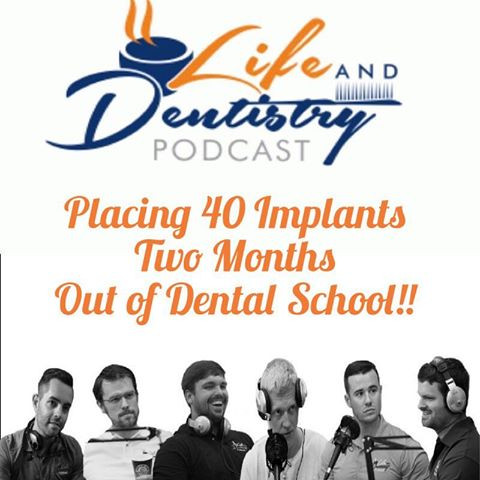 Episode #24: What It Takes To Place 40 Implants Less Than 2 Months Out Of Dental School!