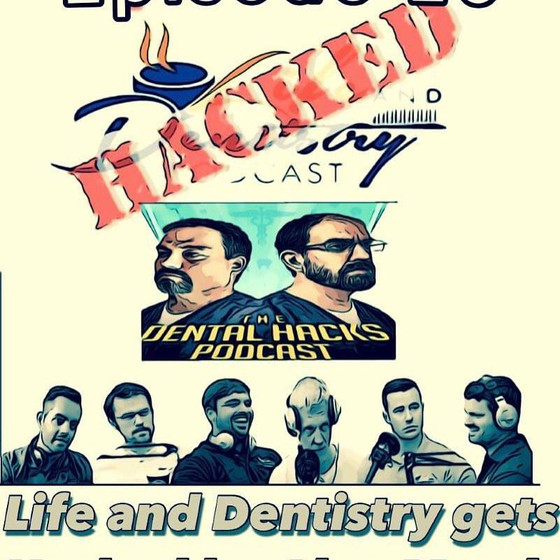 Episode #26: Life and Dentistry Gets HACKED!!