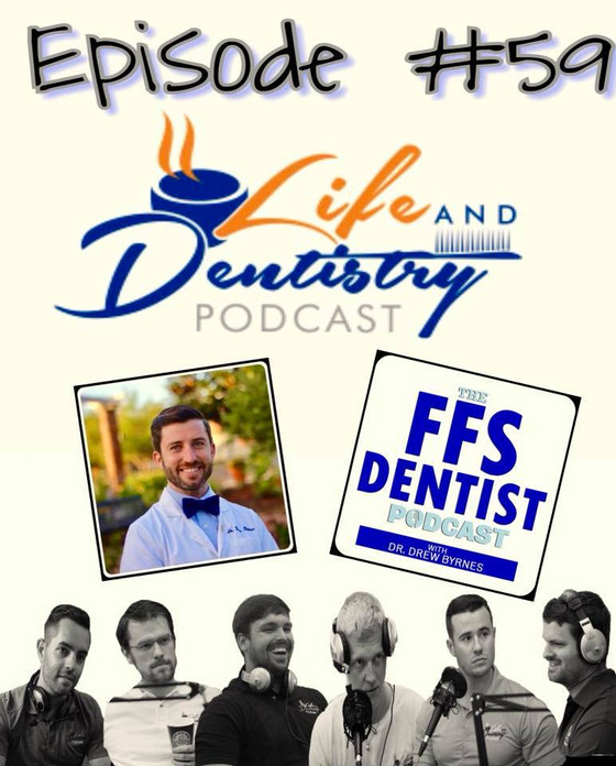 Episode #59: Dr. Drew Byrnes On What It Takes To Become A Fee For Service Dentist!
