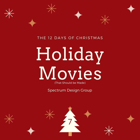 On the Seventh Day of Christmas, SDG Gives You: Seven Holiday Movies (that should be made)