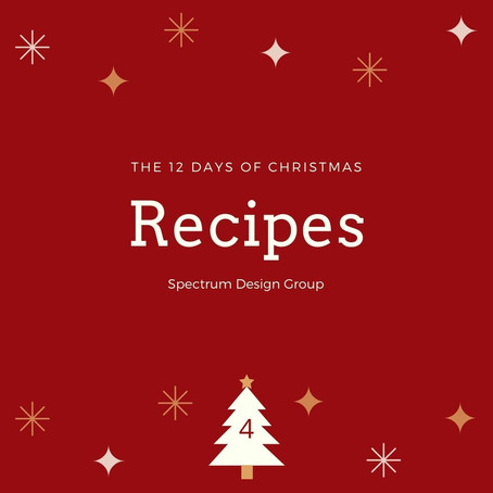 On the Fourth Day of Christmas, Spectrum Design Group Gives You: Four Holiday Recipes