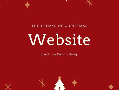 On the First Day of Christmas, Spectrum Design Group Gives You: One New Website!