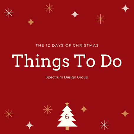 On the Sixth Day of Christmas, Spectrum Design Group Gives You: Six Central IL Holiday Activities