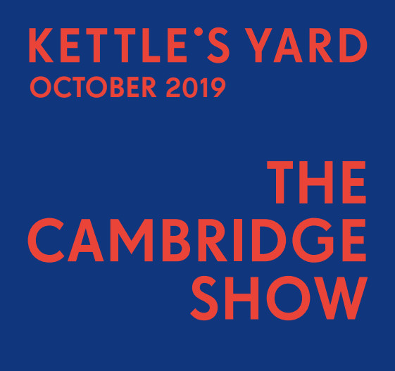 The Cambridge Show @ Kettle's Yard