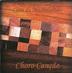 Casa de Marimbondo - Choro Canção
