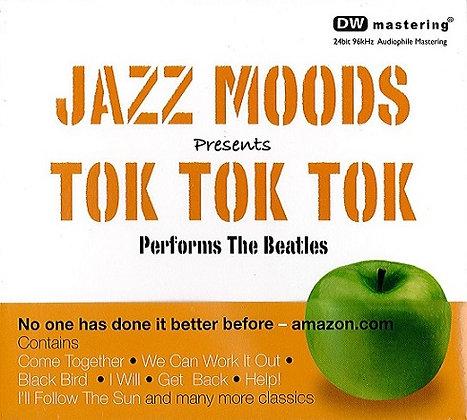 CD Jazz Moods Presents Tok Tok Tok Performs The Beatles