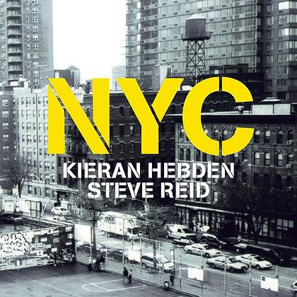 Kieran Hebden / Steve Reid - NYC